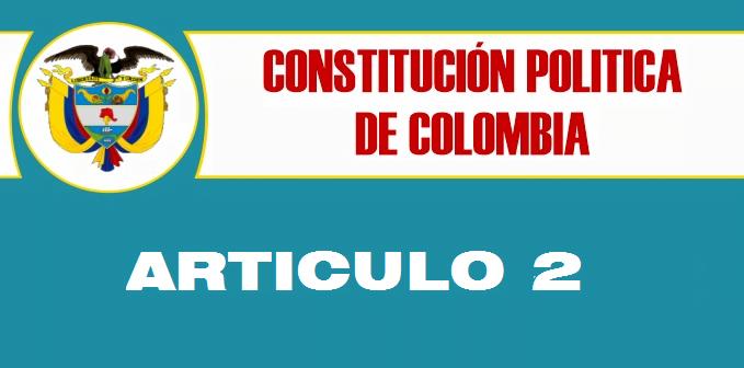 Articulo 2 constitucion politica de Colombia
