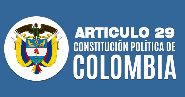 Articulo 29 constitucion colombia
