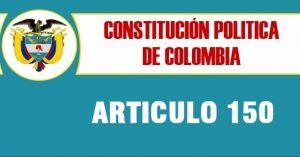 articulo 150 constitucion politica de colombia