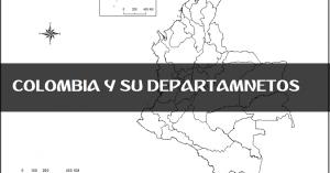 COLOMBIA Y SUS DEPARTAMENTOS