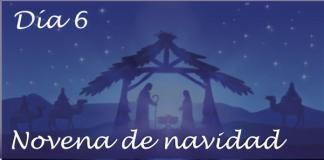 dia 6 novena de navidad
