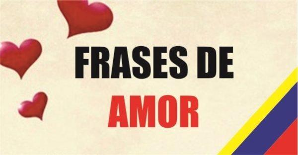 Frases Colombianas De Amor Tierra Colombiana