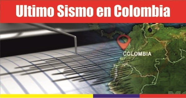 ultimo sismo colombia