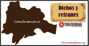 Regionalismo y expresiones de Cundinamarca – Dichos y refranes