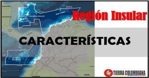 Características generales de la Región Insular