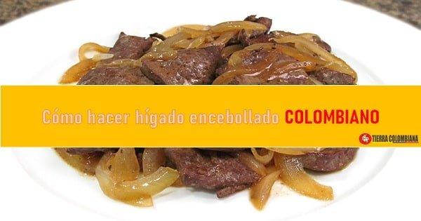 Hígado encebollado receta colombiana